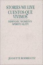 Stories We Live/Cuentos Que Vivimos: Hispanic Women's Spirituality Madeleva Lec