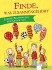 Finde, was zusammengehört. Lustige Bilderrätsel für Kinder ab 5 (2014, Taschenbuch)