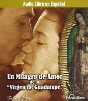 Un Milagro De Amor De La Virgen De La Guadalupe By Felipe Silva 2007, Brand