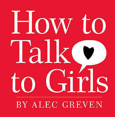 1 of 1 - How to Talk to Girls, Greven, Alec, Very Good Book