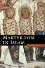 Martyrdom in Islam by David Cook (Paperback, 2007)