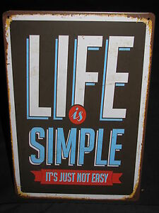 LIFE-IS-SIMPLE-IT-039-S-JUST-NOT-EASY-new-tin-signage-30cm-x-20cm