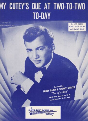 Bobby Darin My Cutey/'s Due At Two To Two To Day   US Sheet Music