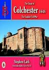 The Siege of Colchester 1648 by Stephen Lark (Paperback, 2015)