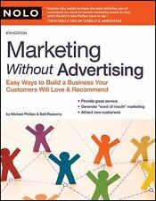 Marketing Without Advertising: Easy Ways to Build a Business Your Customers Wil