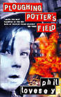 Ploughing Potter's Field by Phil Lovesey (Paperback, 2000)