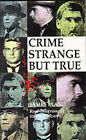 Crime Strange But True: Some Remarkable Cases by James Bland (Paperback, 1991)
