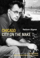 Chicago: City On The Make: Sixtieth Anniversary Edition By Nelson Algren, (paper on sale