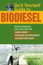 Do It Yourself Guide to Biodiesel: Your Alternative Fuel Solution for-ExLibrary