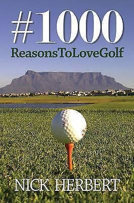 #1000 Reasons to Love Golf, Paperback by Herbert, Nick, Brand New, Free P&P i...
