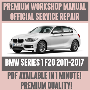 workshop manual service repair guide for bmw 1 series f20 2011 rh ebay co uk BMW 1 Series M Coupe bmw 1 series f20 service manual