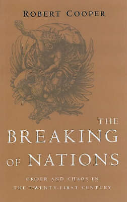 (Good)-The Breaking of Nations: Order and Chaos in the Twenty-first Century (Har