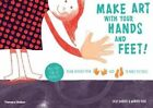 Make Art With Your Hands and Feet!: Draw Around Your Hands and Feet to Make Pictures by Jacky Bahbout (Paperback, 2014)