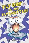 Fly Guy vs. The Flyswatter! von Tedd Arnold (2011, Gebundene Ausgabe)