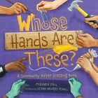 Whose Hands Are These?: A Community Helper Guessing Book by Miranda Paul (Hardback, 2016)