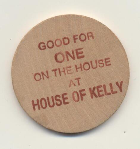Vintage Wooden Nickel House Of Kelly Pub /& Restaurant Good For One On The House