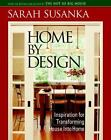Home by Design : Inspiration for Transforming House into Home by Sarah Susanka (2005, Paperback)