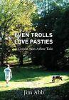 Even Trolls Love Pasties: A Goode Ann Arbor Tale by Jim Abb (Hardback, 2011)