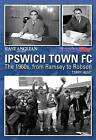 Ipswich Town FC: In the Sixties by Breedon Books Publishing Co Ltd (Hardback, 2009)