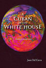 A Cuban in the White House by Juan Del Cerro (Paperback, 2006)