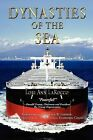 Dynasties of the Sea: The Shipowners and Financiers Who Expanded the Era of Free Trade by Lori Ann LaRocco (Paperback / softback, 2012)