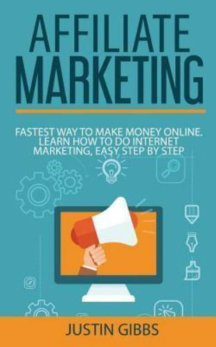 Affiliate Marketing : Fastest Way to Make Money Online. Learn How to Do Inter…
