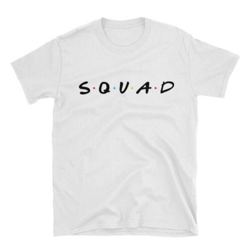 Squad Friends Tee 100/% Cotton T-Shirt