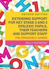 Extending Support for Key Stage 2 and 3 Dyslexic Pupils, Their Teachers and Support Staff: The Dragonfly Games by Sally Raymond (Paperback, 2014)