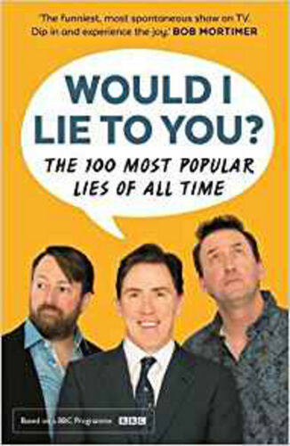 1 of 1 - Would I Lie To You? Presents The 100 Most Popular Lies of All Time, New, Holmes,