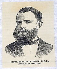 1882 small magazine engraving ~ LIEUT. CHARLES W CHIPP, Navy, Executive Officer