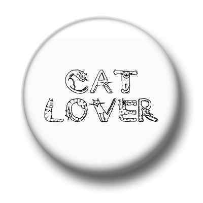 Cat Lover 1 Inch / 25mm Pin Button Badge Cats Felines Pets Kitty Crazy Lady Fun