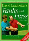 David Leadbetter's Faults and Fixes : How to Correct the 80 Most Common Problems in Golf by David Leadbetter and John Huggan (1996, Paperback)