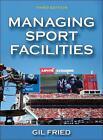 Managing Sport Facilities, 3rd Edition von Gil Fried (2015, Gebundene Ausgabe)
