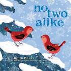 No Two Alike by Keith Baker (Board book, 2015)