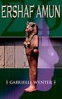 Ershaf Amun by Gabrielle Wynter (Paperback / softback, 2004)