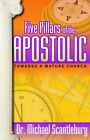 Five Pillars of the Apostolic by Michael Scantlebury (Paperback / softback, 2003)