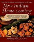 New Indian Home Cooking: More Than 100 Delicious Nutritional, and Easy Low-Fat Recipes! by Madhu Gadia (Paperback, 2001)