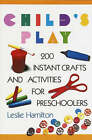 Child's Play: Ages 6-12 by L Hamilton (Paperback, 1993)