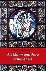 Als Mann und Frau schuf er sie von Wolfgang Kuhn (1996, Taschenbuch)