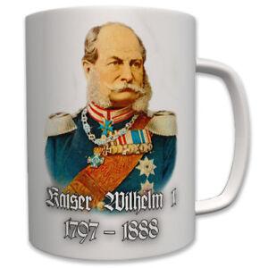 Kaiser-Wilhelm-I-1797-1888-Koenig-von-Preussen-Hohenzollern-Tasse-7005
