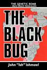 The Black Bug 9781425774189 by John Ishmael Paperback