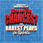 Sports Illustrated Kids What Are the Chances?: The Wildest Plays in Sports by Time Inc Home Entertaiment(Paperback / softback)