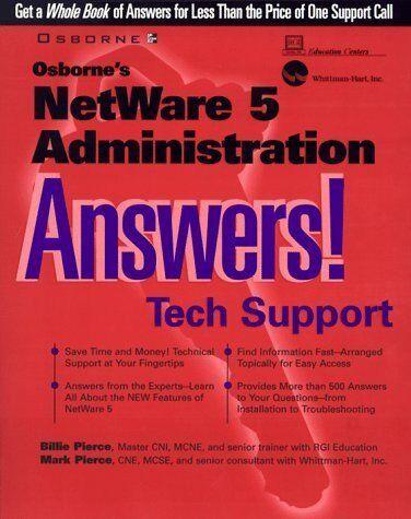 Osborne's Netware 5 Administration Answers! (Certified Tech Support), Pierce, Bi