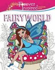 Forever Inspired Coloring Book FAIRYWORLD by Jessica Mazurkiewicz