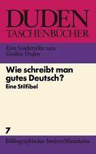 WIE SCHREIBT MAN GUTES, DEUTSCH/DT 07 (Duden-Taschenbhucher) (German Edition)