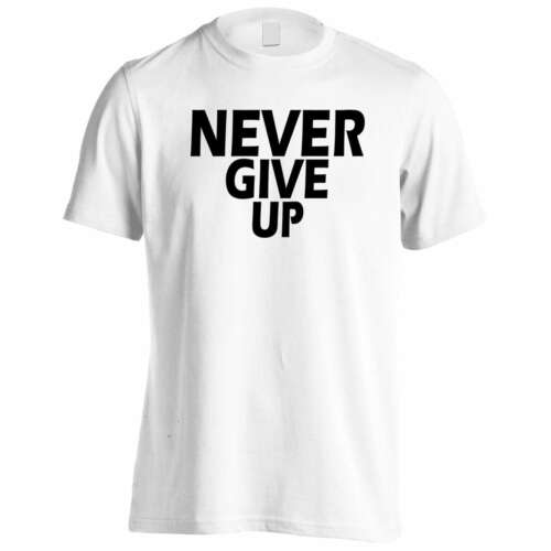 Never Give Up In Black Novelty Men/'s T-Shirt//Tank Top ff90m