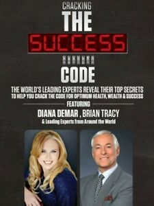 Cracking the Success Code by Diane Demmar, Brian Tracy & Experts