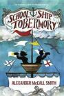 School Ship Tobermory by Professor of Medical Law Alexander McCall Smith (Hardback, 2016)