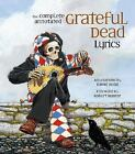The Complete Annotated Grateful Dead Lyrics, 1965 - 1995 (2005, Hardcover)