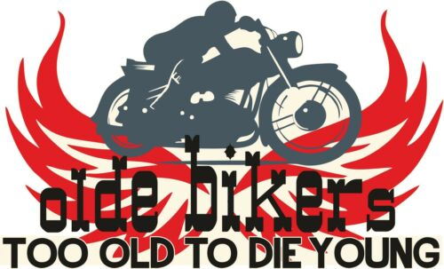 OLD BIKERS TO OLD TO DIE YOUNG T SHIRT MOTOR CYCLE BIKE FUNNY BIKERS RETRO LOOK